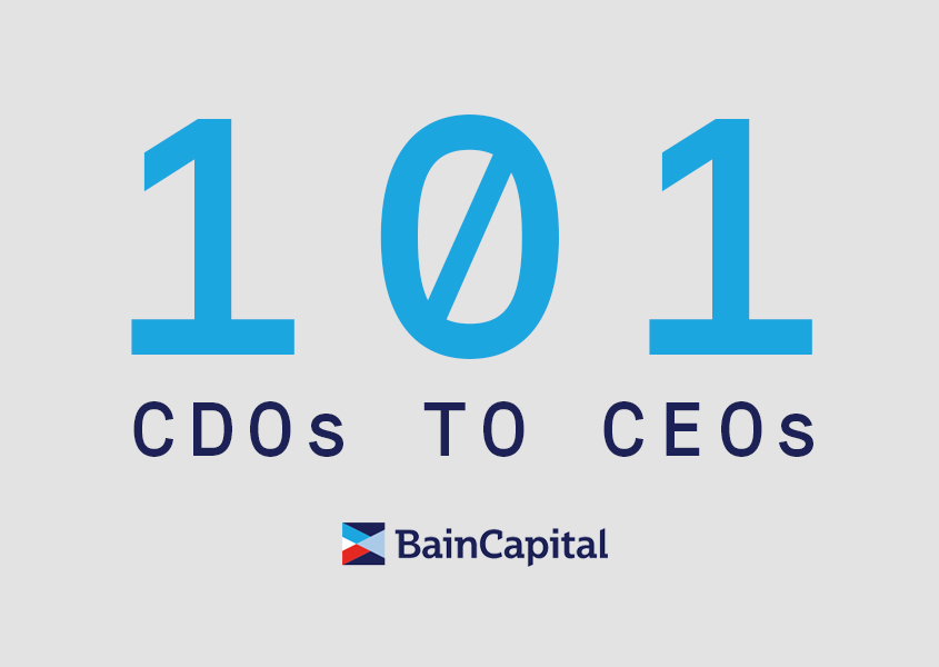Bain Capital and the CDO Club Announce '101 CDOs Who Have Become CEO'